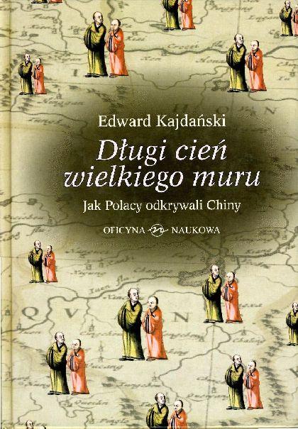 <em>Długi cień wielkiego muru. Jak Polacy odkrywali Chiny </em>